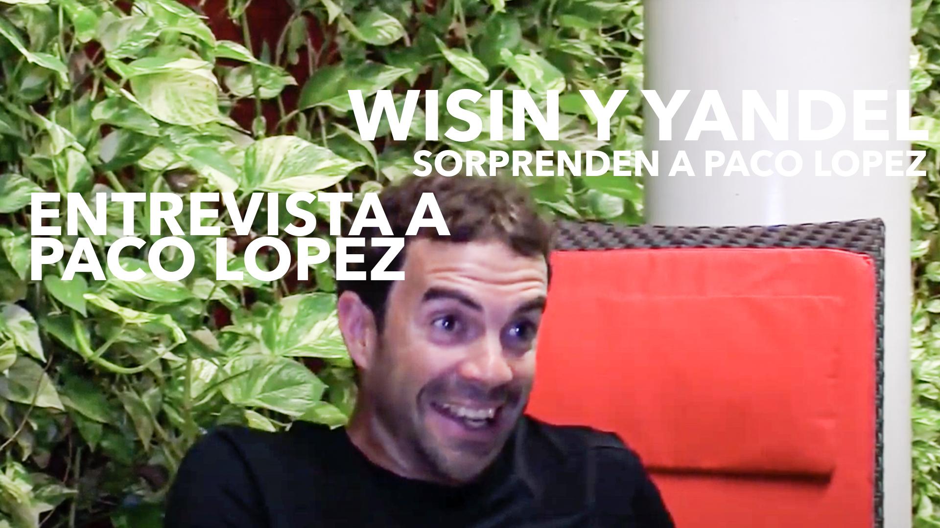 ENTREVISTA A PACO LOPEZ Y WISIN Y YANDEL LA INTERRUMPEN