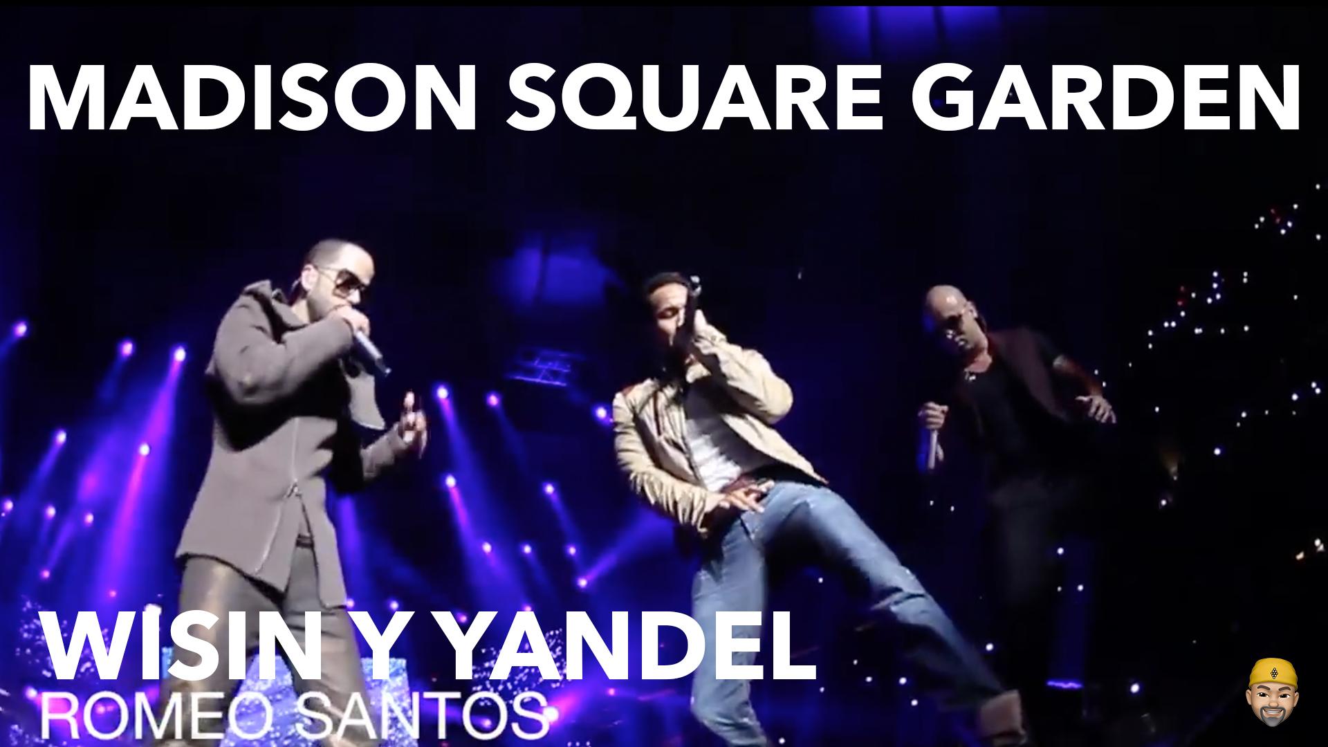 WISIN Y YANDEL LLENAN EL MADISON SQUARE GARDEN NEW YORK EN EL 2013