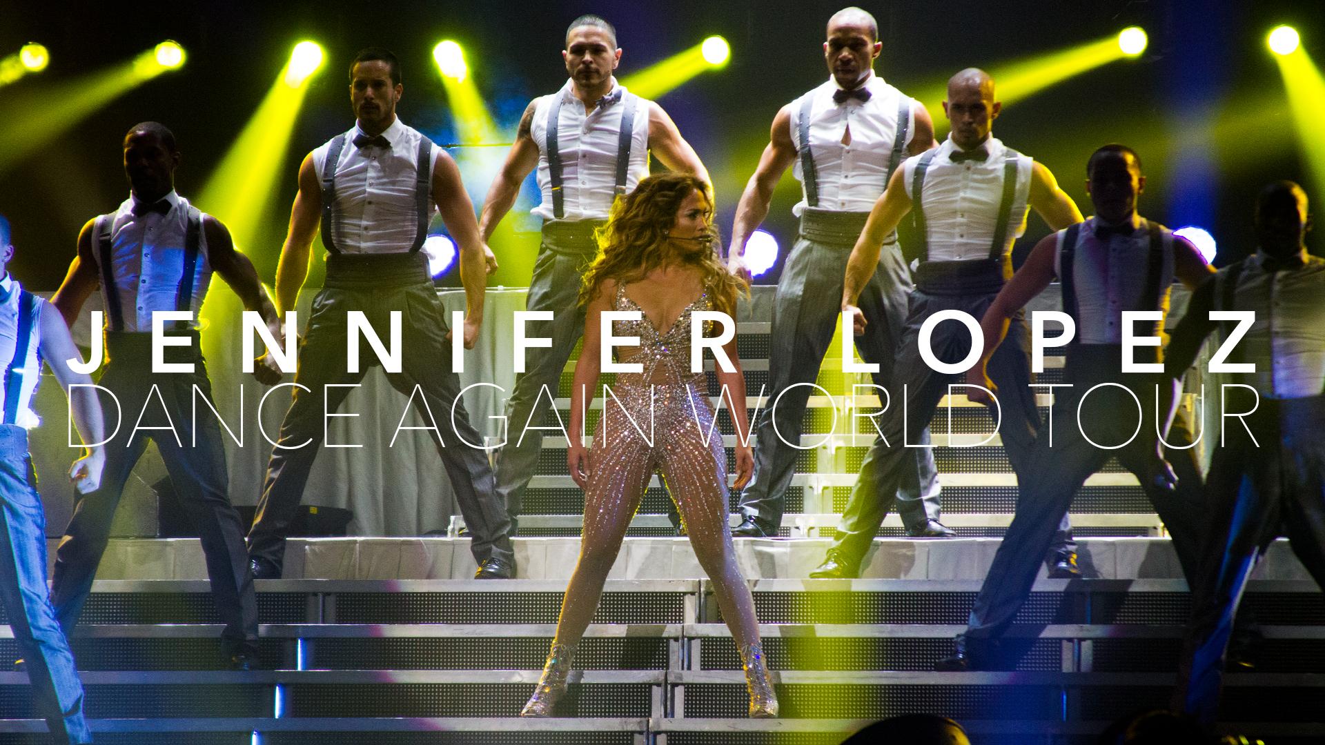 JENNIFER LOPEZ DANCE AGAIN WORLD TOUR AMERICAN AIRLINES ARENA MIAMI (JLO SHOW 2)